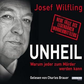 Unheil     Warum jeder zum Mörder werden kann              Autor:                                                                                                                                 Josef Wilfling                               Sprecher:                                                                                                                                 Charles Brauer                      Spieldauer: 4 Std. und 40 Min.     155 Bewertungen     Gesamt 4,3