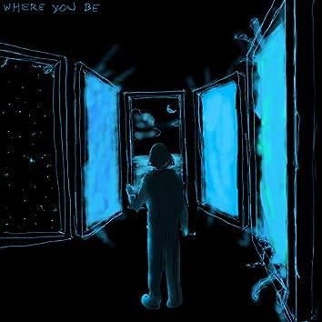 Where You Be (feat. Sushrut Raut)