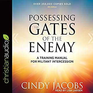 Possessing the Gates of the Enemy     A Training Manual for Militant Intercession              By:                                                                                                                                 Cindy Jacobs                               Narrated by:                                                                                                                                 Lisa Larsen                      Length: 11 hrs and 18 mins     1 rating     Overall 5.0