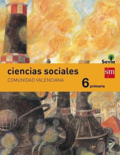 Ciencias sociales. 6 Primaria. Savia. Comunidad Valenciana - 9788467575699