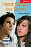 Next Door to Love Level 1 Book with Audio CD Pack (Cambridge English Readers)