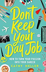Don't Keep Your Day Job by Cathy Heller