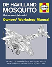 De Havilland Mosquito: 1940 onwards (all marks) - An insight into developing, flying, servicing and restoring Britain's le...
