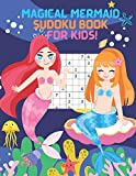 Magical Mermaid Sudoku Book for Kids!: Mermaid puzzle book to keep you kid's brain active ,A Coloring and Activity Book for Kids ,mermaid activity book ,Mazes ,sudoku