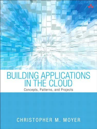 Building Applications in the Cloud: Concepts, Patterns, and Projects (English Edition)