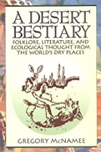 A Desert Bestiary: Folklore, Literature, And Ecological Thought From The World