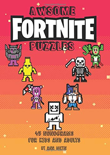AWESOME FORTNITE PUZZLES: 45 nonograms for kids and adults