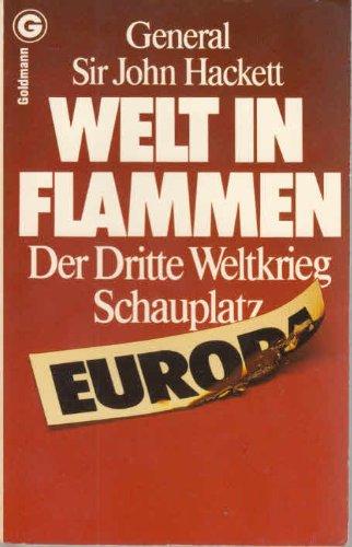 Welt in Flammen. Der Dritte Weltkrieg: Schauplatz Europa.