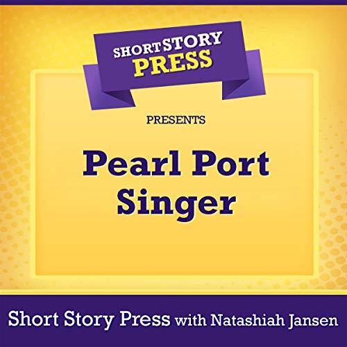Short Story Press Presents Pearl Port Singer cover art