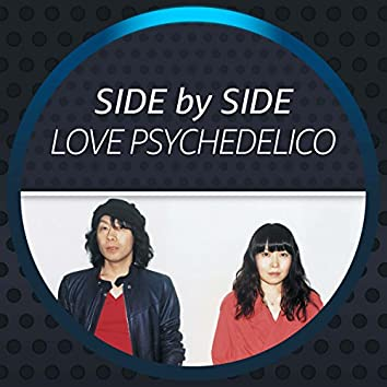 Side by Side - LOVE PSYCHEDELICO