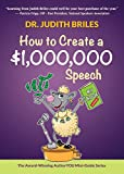 How to Create a $1,000,000 Speech - Learn how to write a speech; become a public and professional speaker; and talk like TED (Authoryou Mini-Guides)