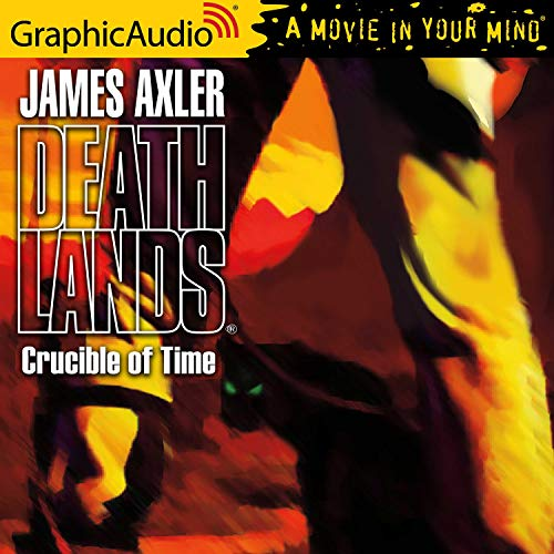 Crucible of Time [Dramatized Adaptation] Audiobook By James Axler cover art