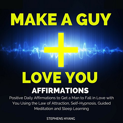 Make a Guy Love You Affirmations audiobook cover art
