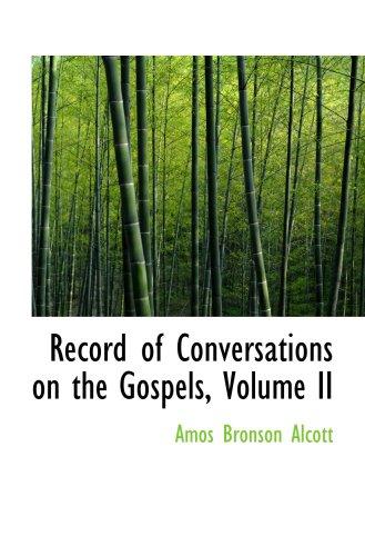 Record of Conversations on the Gospels, Volume II