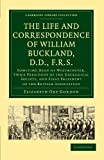The Life and Correspondence of William Buckland, D.D., F.R.S. (Sometime Dean of Westminster, Twice President of the Geological Society, and First President of the British Association)
