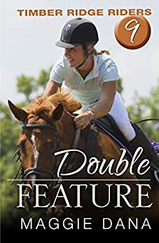Double Feature (Timber Ridge Riders Book 9) by [Maggie Dana]