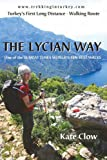 The Lycian Way: Turkey's First Long Distance Walking Route 3rd edition by Clow,...