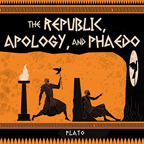 Plato's Republic, Apology, and Phaedo Audiobook By Plato (Aristocles) cover art