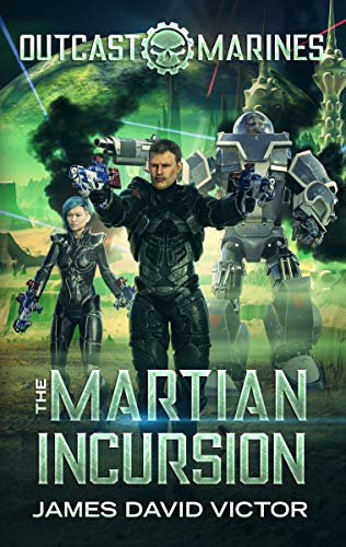 The Martian Incursion (Outcast Marines Book 4)