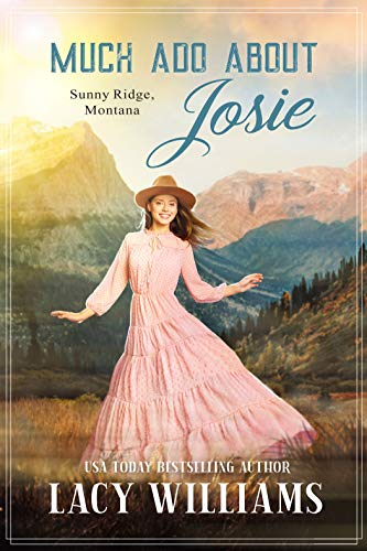 Much Ado About Josie: Sunny Ridge, Montana Book 2