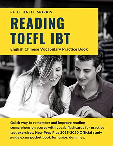 Reading TOEFL IBT English Chinese Vocabulary Practice Book: Quick way to remember and improve reading comprehension scores with vocab flashcards for ... guide exam pocket book for junior, dummies