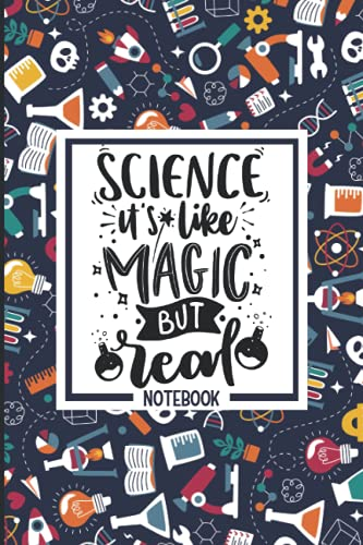 Science Is Like Magic, But Real: Science Teacher Notebook / Journal, Appreciation Gift Idea For Wome