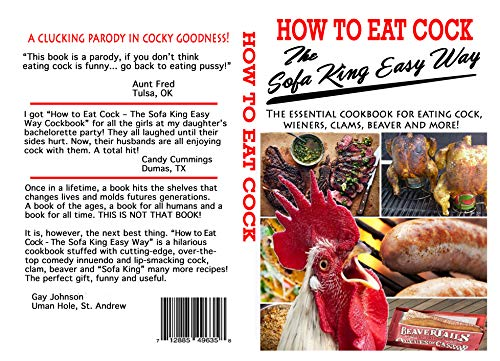 How To Eat Cock The Sofa King Easy Way: The funniest cooking book ever written. The best gag gift, birthday gift bag (pardon the puns) and bachelorette ... buy. Just try not to l (English Edition)