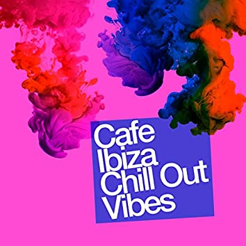 Cafe Ibiza Chill out Vibes