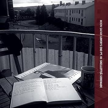 Lover's End Pt. III: Skelleftea Serenade