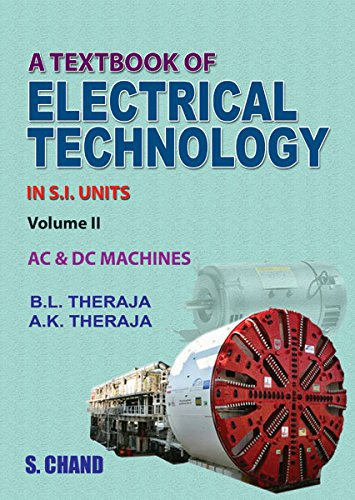 A Textbook of Electrical Technology in S.I Units, Vol. 2: AC and DC Machines