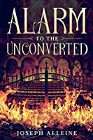 Alarm to the Unconverted: Annotated