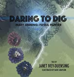 Daring to Dig: Mary Anning: Fossil Hunter