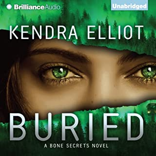 Buried     A Bone Secrets Novel              By:                                                                                                                                 Kendra Elliot                               Narrated by:                                                                                                                                 Luke Daniels                      Length: 9 hrs and 26 mins     1,377 ratings     Overall 4.5