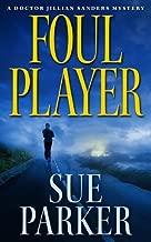 Foul Player (The Doctor Jillian Sanders Mystery Series Book 1)