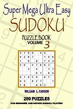 Super Mega Ultra Easy Sudoku: Volume 3