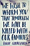 We Wish to Inform You That Tomorrow We Will Be Killed With Our Families (Picador Classic)