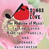 Ta'lon Loves Dancing, Family, and Spokane, Washington