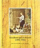 Avicultores para la historia (1896-1936)