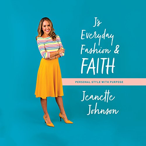J's Everyday Fashion and Faith audiobook cover art