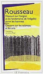 Discours sur l'origine et les fondements de l'inégalité parmi les hommes - Discours sur les sciences et les arts de Jean-Jacques Rousseau