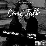 Come Talk (feat. Mac Taz & T-Won) [Explicit]...