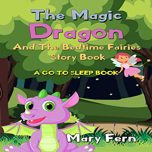 The Magic Dragon and the Bedtime Fairies Story Book - a Go to Sleep Book (Bedtime Bear 8) cover art