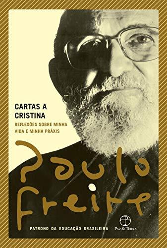 Cartas a Cristina: Reflexões sobre minha vida e minha práxis