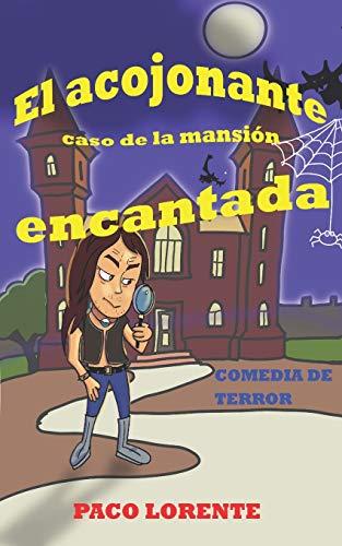 EL ACOJONANTE CASO DE LA MANSIÓN ENCANTADA (Humor): 4 (Demonios, ángeles y rock and roll)
