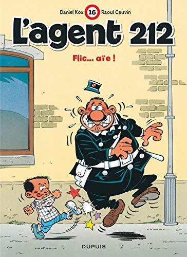 L'agent 212, tome 16 : Flic... Aïe !