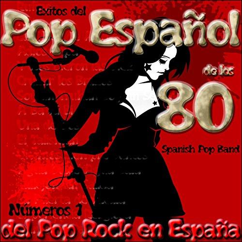 Éxitos del Pop Español de los 80: Números 1 del Pop Rock