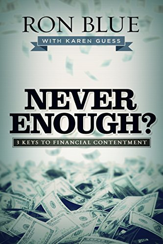 Never Enough?: 3 Keys to Financial Contentment by [Ron Blue, Karen Guess]