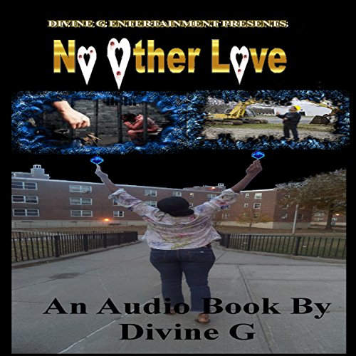 No Other Love                   Written by:                                                                                                                                 Divine G                               Narrated by:                                                                                                                                 Divine G                      Length: 8 hrs and 35 mins     Not rated yet     Overall 0.0