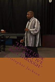 I Don't Look Like What Iv'e Been Through.: The Memoir of Elder Christopher Jackson