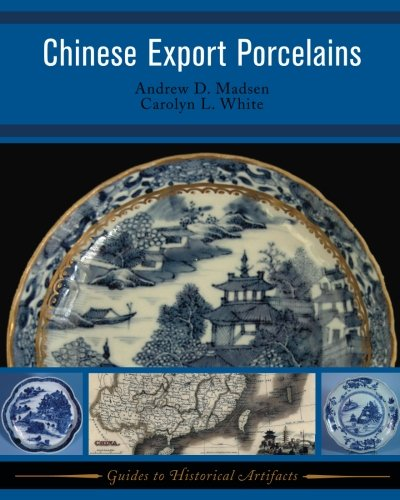 Chinese Export Porcelains (Guides to Historical Artifacts)